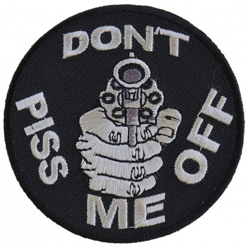 3 Inch Do Not Piss Me Off With A Gun Patch