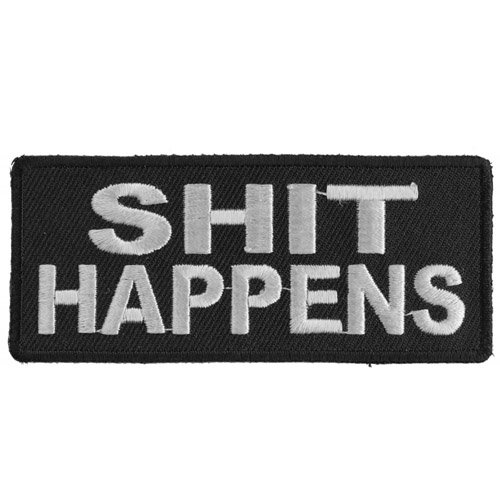 Shit Happens Embroidered Patch - 3.5x1.5 Inch