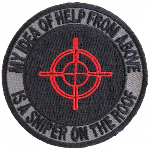 My Idea Of Help From Above Sniper On Roof Embroidered Patch - 3x3 Inch