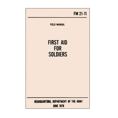 First Aid for Soldiers Handbook (FM 21-11)