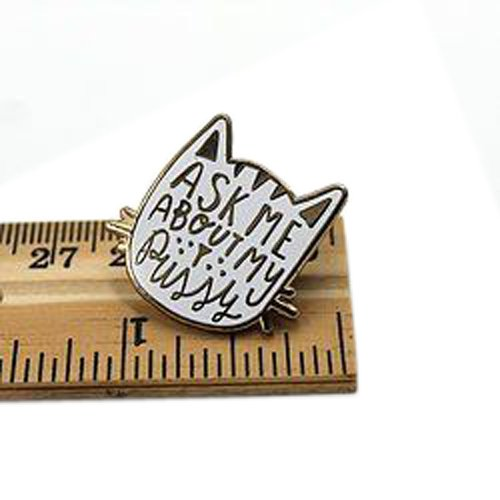 Ask Me About My Pussy Enamel Pin - 1 Inch
