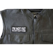 I'm Not Fat I'm Just Easy to See Embroidered Patch
